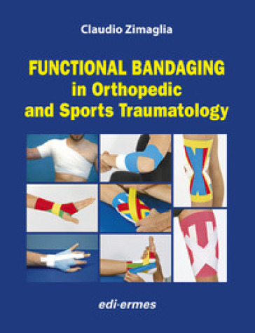 Functional bandaging in orthopedic and sports traumatology - Claudio Zimaglia | Rochesterscifianimecon.com