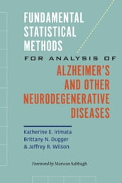 Fundamental Statistical Methods for Analysis of Alzheimer s and Other Neurodegenerative Diseases