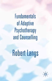 Fundamentals of Adaptive Psychotherapy and Counselling