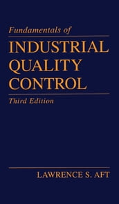 Fundamentals of Industrial Quality Control, Third Edition