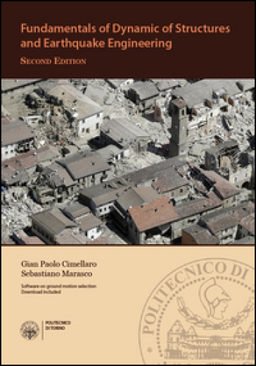Fundamentals of dynamic of structures and earthquake engineering - Gian Paolo Cimellaro |