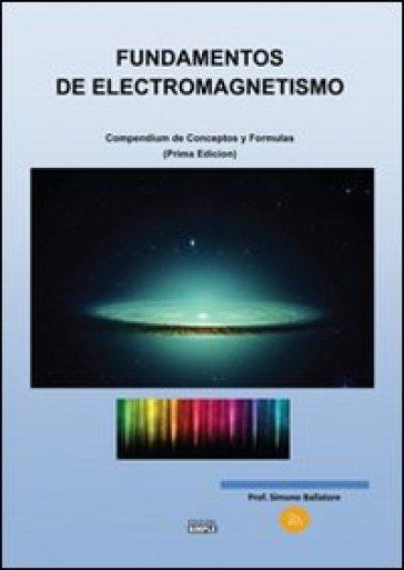 Fundamentos de electromagnetismo. Compendium de conceptos y formulas - Simone Ballatore |