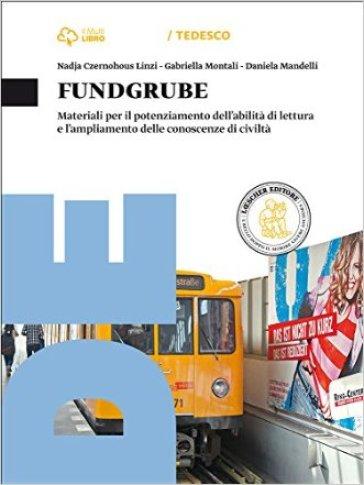 Fundgrube. Materiali. Per le Scuole superiori. Con e-book. Con espansione online - Nadja Czernohous Linzi  