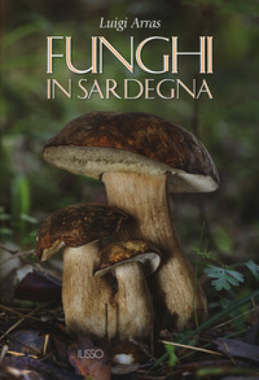 Funghi in Sardegna - Luigi Arras |