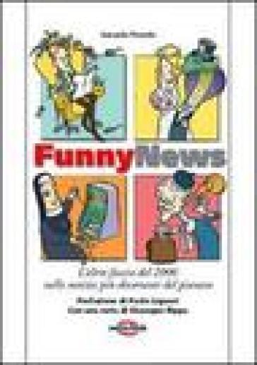 Funny news. L'altra faccia del 2006 nelle notizie più divertenti del pianeta - Gerardo Picardo | Jonathanterrington.com