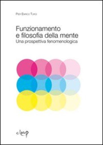 Funzionamento e filosofia della mente. Una prospettiva fenomenologica - P. Enrico Turci | Ericsfund.org