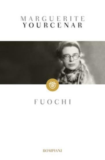 Fuochi - Marguerite Yourcenar |