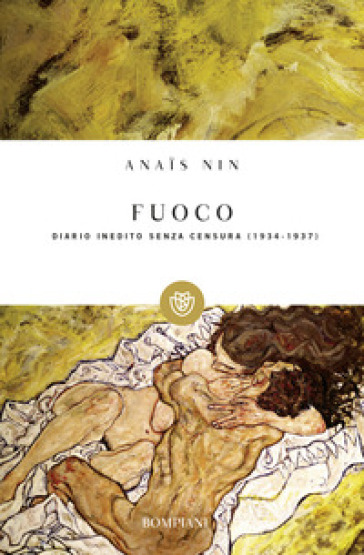 Fuoco. Diario inedito senza censura 1934-1937 - Anais Nin |