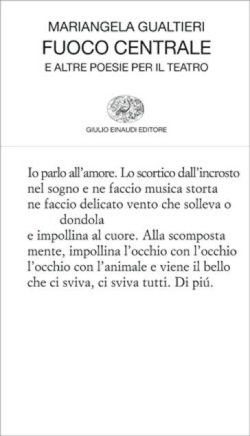 Fuoco centrale e altre poesie per il teatro - Mariangela Gualtieri pdf epub