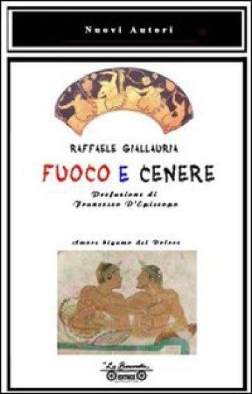 Fuoco e cenere - Raffaele Giallauria | Kritjur.org
