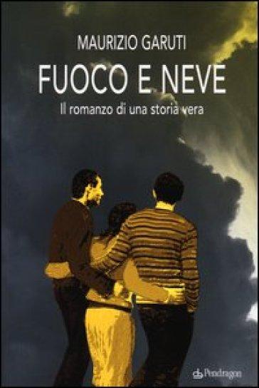 Fuoco e neve - Maurizio Garuti | Kritjur.org