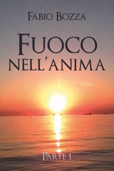 Fuoco nell'anima - Fabio Bozza |