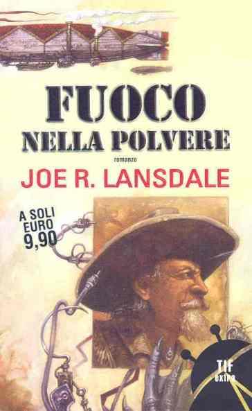 Fuoco nella polvere - Joe R. Lansdale  