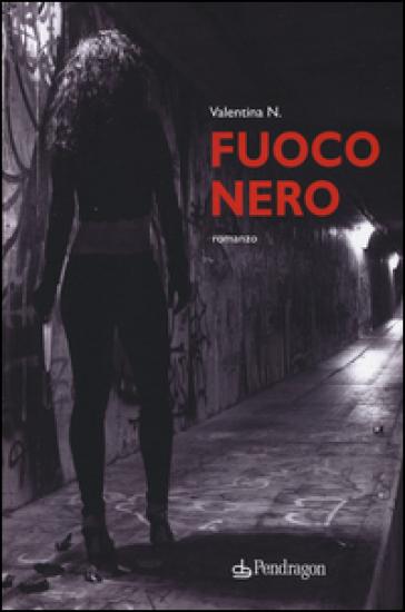 Fuoco nero - Valentina N. |