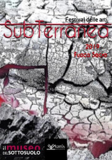 Fuoco sacro. SubTerranea 2019 - V. Veglia |