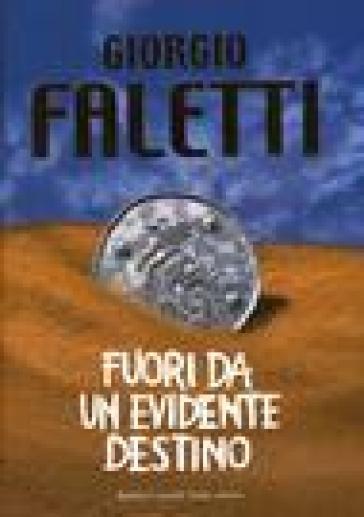 Fuori da un evidente destino - Giorgio Faletti | Jonathanterrington.com