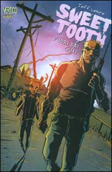 Fuori dai guai. Sweet tooth. 1. - Jeff Lemire | Rochesterscifianimecon.com