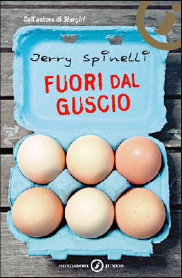 Fuori dal guscio - Jerry Spinelli - Libro - Mondadori Store