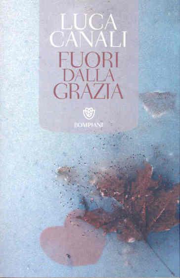Fuori dalla grazia - Luca Canali pdf epub