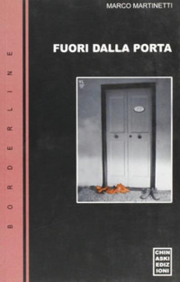 Fuori dalla porta - Marco Martinetti | Kritjur.org