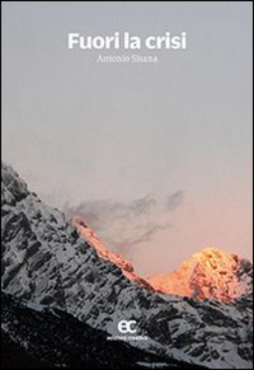 Fuori la crisi - Antonio Sisana |