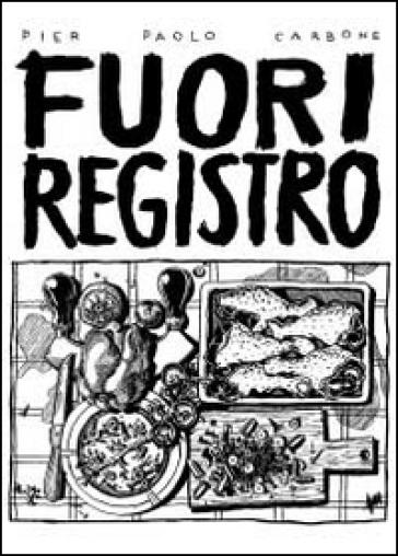 Fuori registro - Pier Paolo Carbone |
