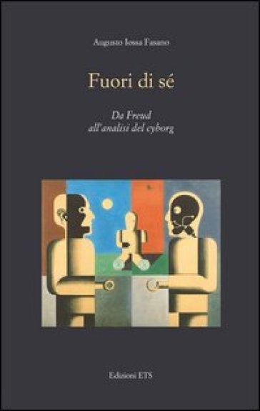 Fuori di sé. Da Freud all'analisi del cyborg