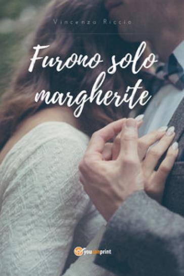 Furono solo margherite - Vincenza Riccio | Kritjur.org