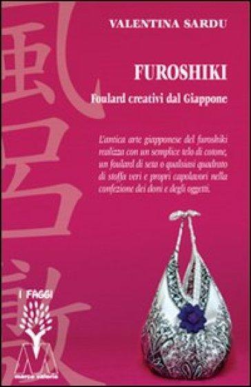 Furoshiki. Foulard creativi dal Giappone. Con DVD - Valentina Sardu | Rochesterscifianimecon.com
