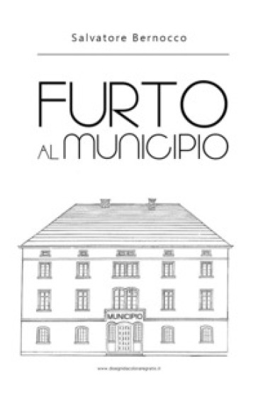 Furto al municipio - Salvatore Bernocco | Kritjur.org
