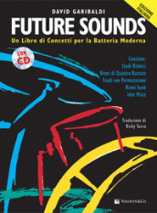 Future sounds. Un libro di concetti per la batteria moderna. Con CD Audio