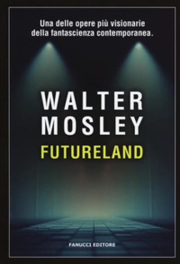 Futureland - Walter Mosley pdf epub