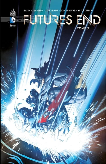 Futures End - Tome 3