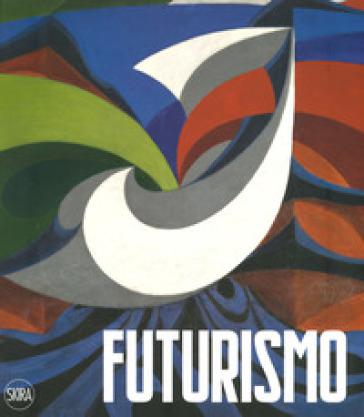 Futurismo. Ediz. a colori - Ada Masoero | Thecosgala.com