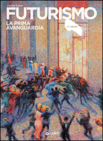 Futurismo. La prima avanguardia - Claudia Salaris pdf epub