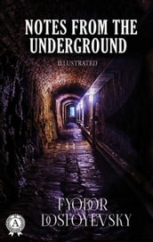 Fyodor Dostoevsky - Notes from the Underground (llustrated)