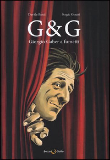 G & G. Giorgio Gaber a fumetti - Davide Barzi pdf epub