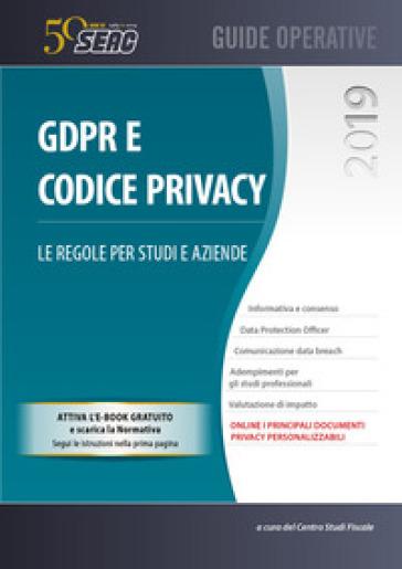 GDPR e codice privacy. Le regole per studi e aziende - Centro Studi Fiscali Seac | Jonathanterrington.com