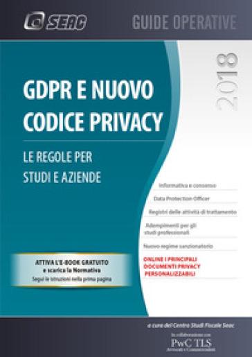 GDPR e nuovo codice privacy. Le regole per studi e aziende - Centro Studi Fiscali Seac |