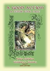 A GOOD ACTION - A Celtic Legend of the Dagda