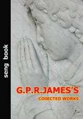 G.P.R.JAMES S COllECTED WORKS