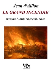 LE GRAND INCENDIE - SECONDE PARTIE