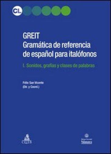 GREIT Gramatica de referencia de espa espanol para italofonos. 1: Sonidos, grafias y clases de palabras