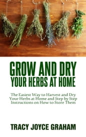 GROW AND DRY YOUR HERBS AT HOME