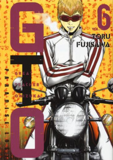 GTO. Paradise lost. 6. - Toru Fujisawa |