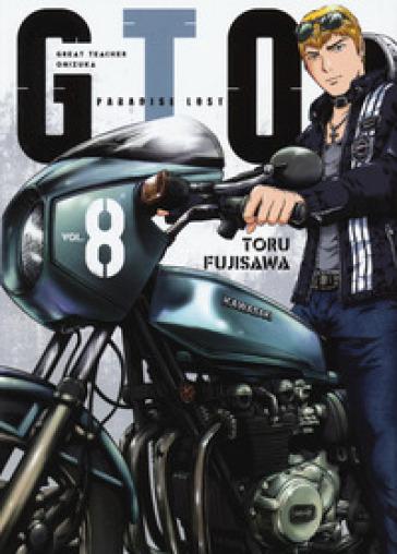 GTO. Paradise lost. 8. - Toru Fujisawa |