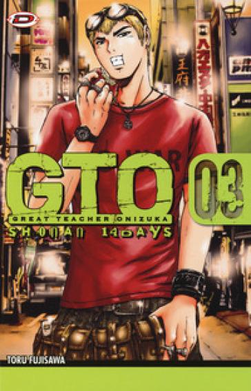 GTO. Shonan 14 days. 3. - Toru Fujisawa | Rochesterscifianimecon.com