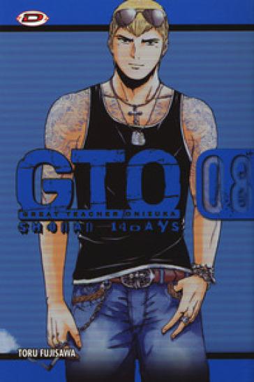 GTO. Shonan 14 days. 8. - Toru Fujisawa | Rochesterscifianimecon.com