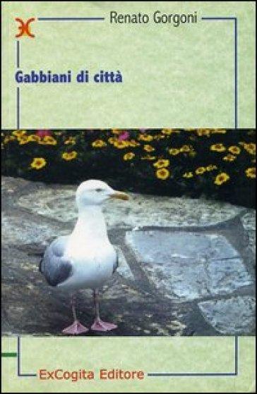 Gabbiani di città - Renato Gorgoni |