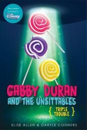 Gabby Duran and the Unsittables, Book 4 Triple Trouble